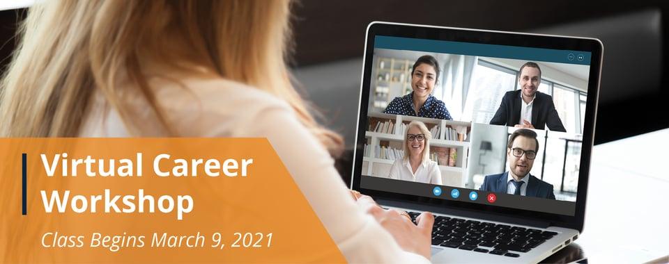 Virtual Career Workshop - Class Begins March 9, 2021